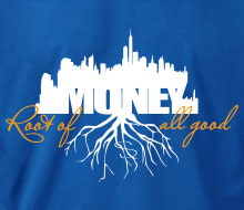 Money: Root of all Good (Skyline) - T-Shirt