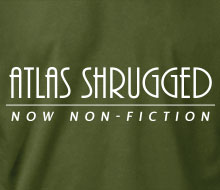 Atlas Shrugged (Now Non-Fiction) - T-Shirt