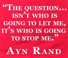 Who's Going to Stop Me? (Ayn Rand Quote) - Limited Edition Long Sleeve Tee (February 2016)