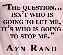 Who's Going to Stop Me? (Ayn Rand Quote) - Limited Edition Ladies' Tee (February 2016)