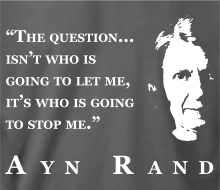 Who's Going to Stop Me? (Ayn Rand Quote + Profile) - Limited Edition T-Shirt (February 2016)