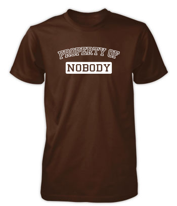 Property of Nobody - T-Shirt