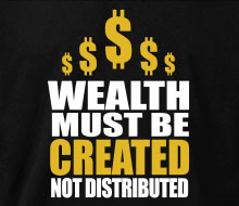Wealth Must Be Created - T-Shirt (Small Corner Print)