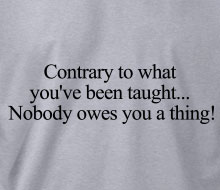 Nobody owes you a thing! - Hoodie