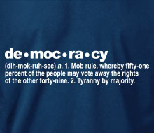 The Definition of Democracy - T-Shirt