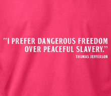Dangerous Freedom over Peaceful Slavery - Ladies' Tee