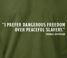 Dangerous Freedom over Peaceful Slavery - T-Shirt