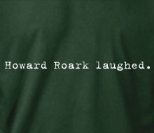 Howard Roark laughed. - Ladies' Tee