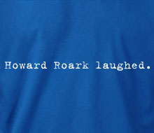 Howard Roark laughed. - Crewneck Sweatshirt