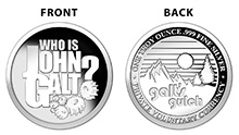 Who is John Galt? / Galt's Gulch - 1oz .999 Pure Silver Medallion