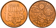 Who is John Galt? (Gears) 1oz Pure Copper Medallion