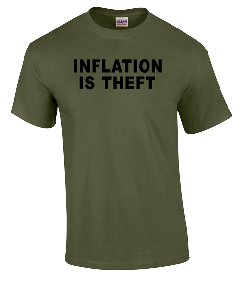 Inflation is Theft - T-Shirt