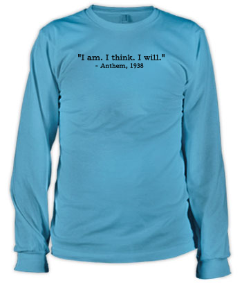 Anthem - I am. I think. I will. (Quote) - Long Sleeve Tee