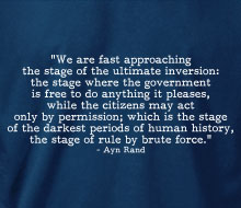 Ayn Rand - Rule By Brute Force (Quote) - T-Shirt