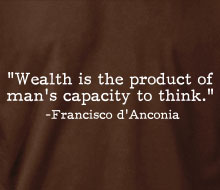 Francisco d'Anconia - Wealth is� (Quote) - Ladies' Tee