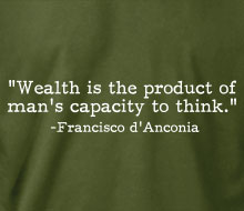 Francisco d'Anconia - Wealth is… (Quote) - Long Sleeve Tee
