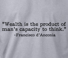 Francisco d'Anconia - Wealth is� (Quote) - Crewneck Sweatshirt