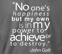John Galt - No One's Happiness (Quote)