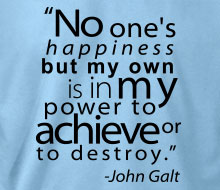 John Galt - No One's Happiness (Quote) - Long Sleeve Tee