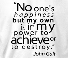John Galt - No One's Happiness (Quote) - T-Shirt