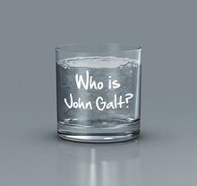 Who is John Galt? 11oz Whiskey/Rocks Glass