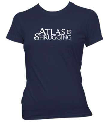Atlas is Shrugging - Ladies' Tee
