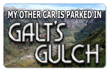 My Other Car is Parked in Galt's Gulch - Indoor Sticker