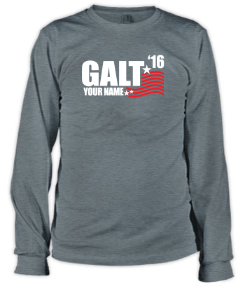 Galt for President '20 (YOU can be his running mate!) - Long Sleeve Tee
