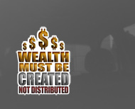 "Wealth Must Be Created 3 Color Sticker (3"" or 6"" tall)"